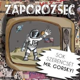 Zaporozsec - Sok szerencsét Mr. Gorsky!