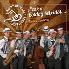 Happy Dixieland Band Hévíz & Malek Andrea - Azok a boldog békeidők...